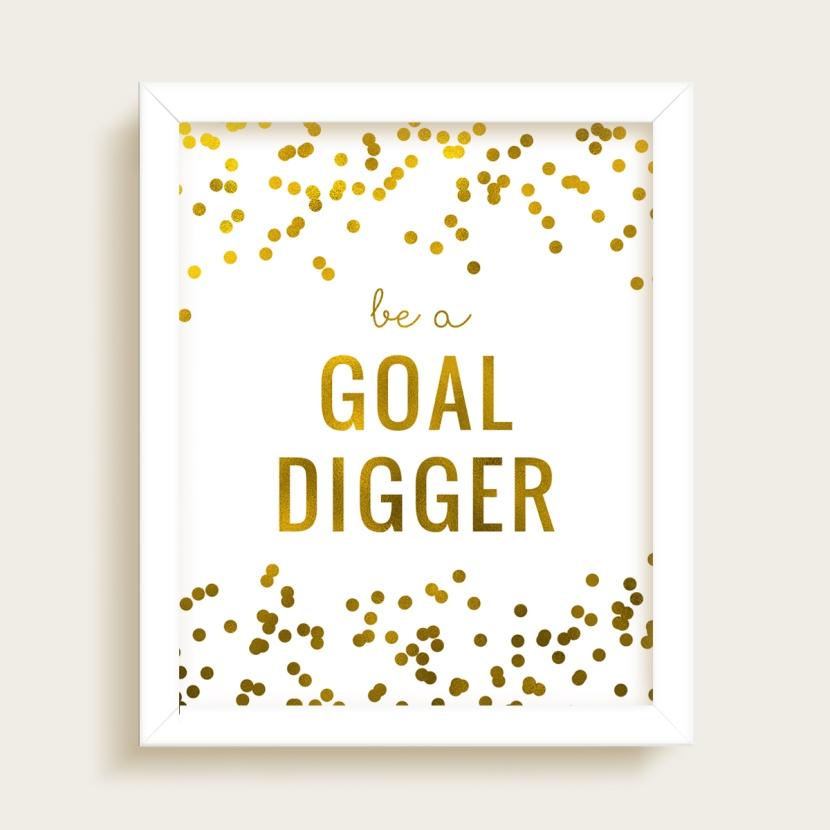 art-print-be-a-goal-digger-foil